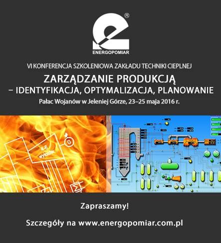 """VI Konferencja Zakładu Techniki Cieplnej """"Zarządzanie produkcją – identyfikacja, optymalizacja, planowanie"""""""